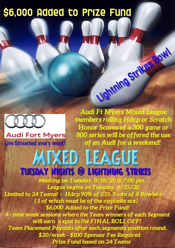 AUDI FORT MYERS MIXED LEAGUE $6,000 ADDED TO PRIZE FUND!