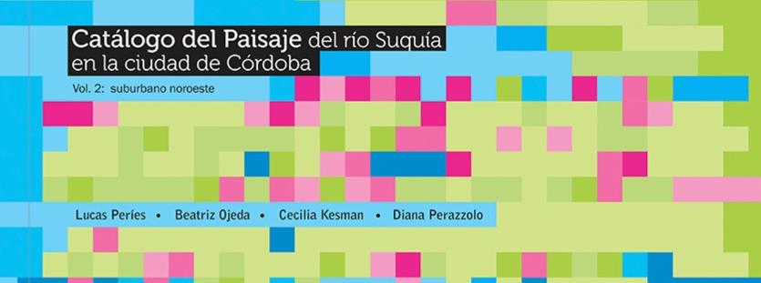 Catálogo de Paisaje Urbano: Instrumento innovativo para la planificación urbana con enfoque paisajístico, Argentina