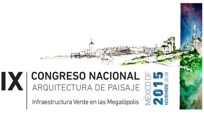 IX CONGRESO NACIONAL DE ARQUITECTURA DE PAISAJE