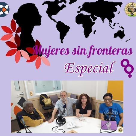 """Especial """"Mujeres sin Fronteras 8M"""""""