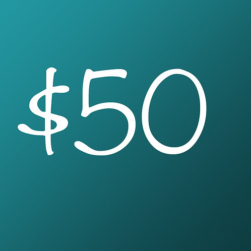 $50 One Time Gift!