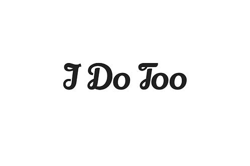 'I Do Too' Bandana - Add On