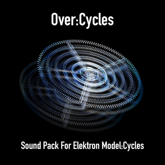 """""""OverCycles"""" Sound Pack for Elektron Model:Cycles"""