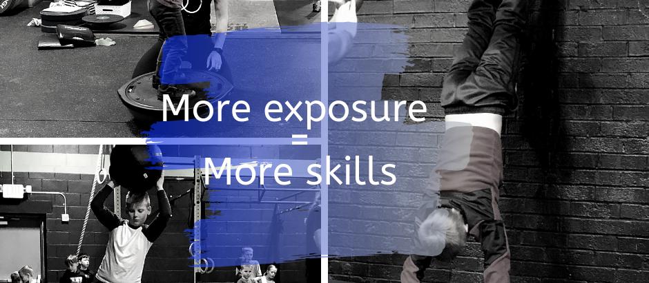 More Exposure = More Skills