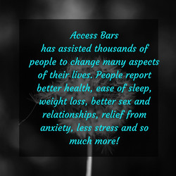 Access Bars has assisted thousands of people to change many aspects of their lives. People report be