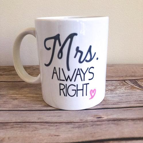 Mrs. Always Right Mug