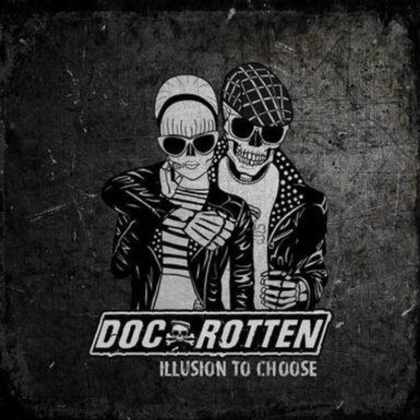 Doc Rotten - Illusion To Choose Album
