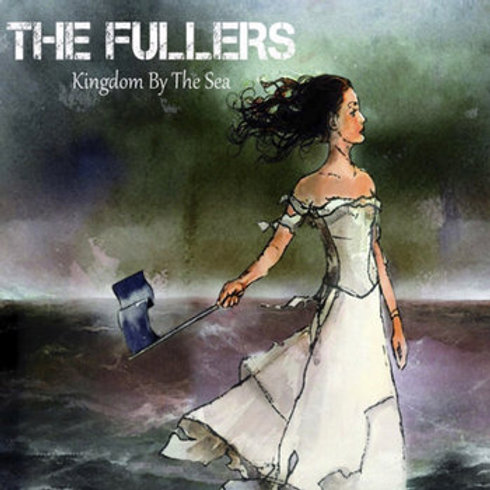 The Fullers - Kingdom By The Sea