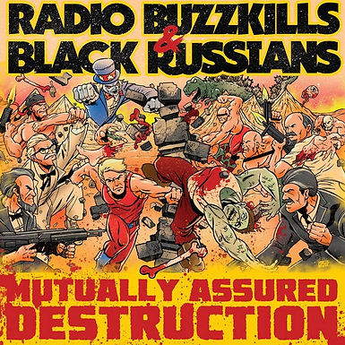 Radio Buzzkills/Black Russians - Mutually Assured Destruction