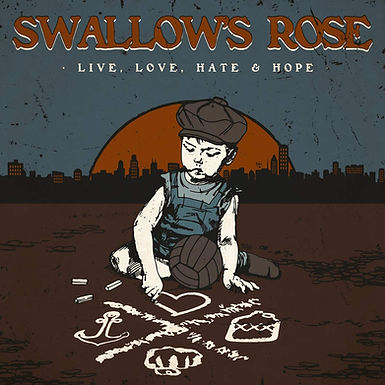 Swallow's Rose-Live, Love, Hate, & Hope