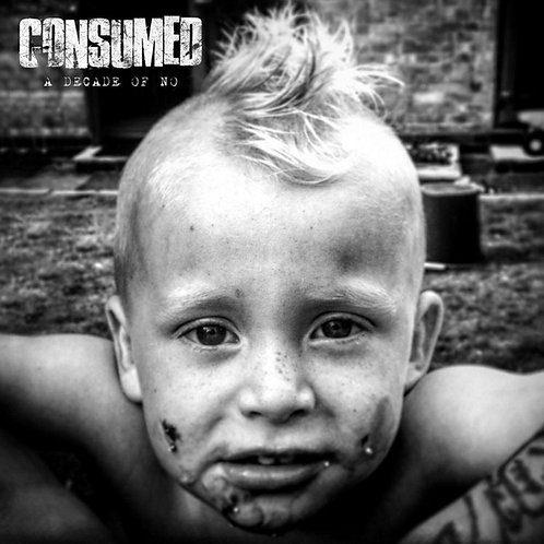 Consumed-A Decade Of No
