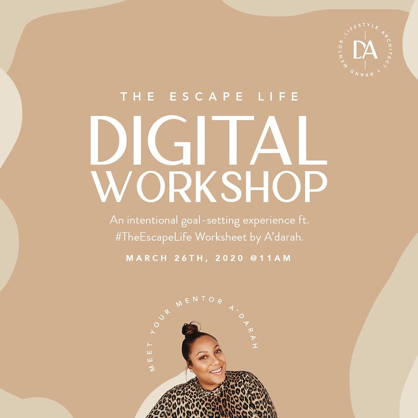 The Escape Life Digital Workshop