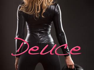 Deuce is LIVE!
