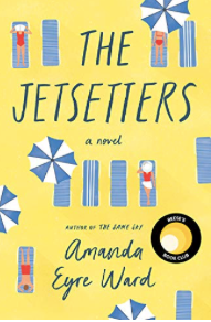 The Jetsetters, a novel, by Amanda Eyre Ward