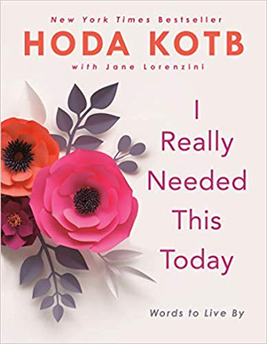 "Hoda Kotb's ""I Really Needed This Today"""