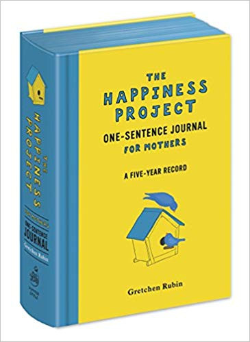 The Happiness Project Journal for Moms