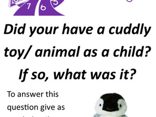 Practice your English by answering the following question - Did you have a cuddly toy/ animal as a c