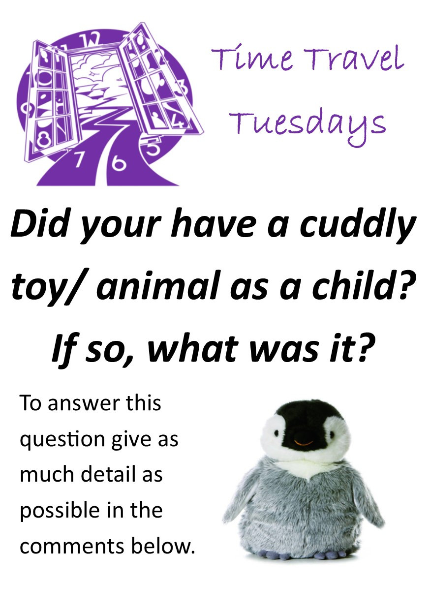 Practice your English by answering the following question - Did you have a cuddly toy/ animal as a child? If so, what was it?