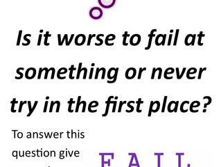 Is it worse to fail at something or never try in the first place? - practice your English by joining