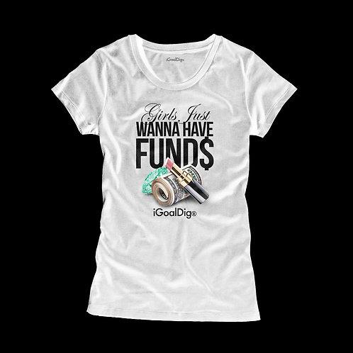 Girls Just Wanna Have Fund$