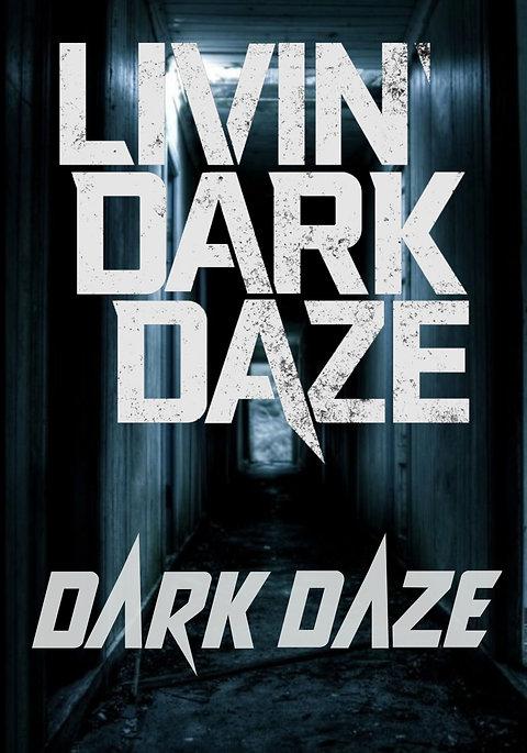 """Livin' Dark Daze - """"Dark Daze"""""""