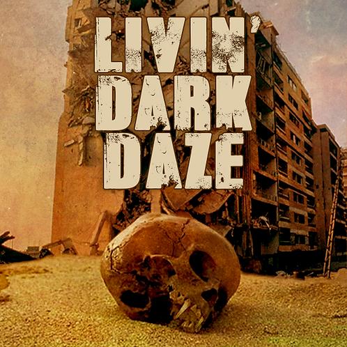 Livin' Dark Daze EP (2021)