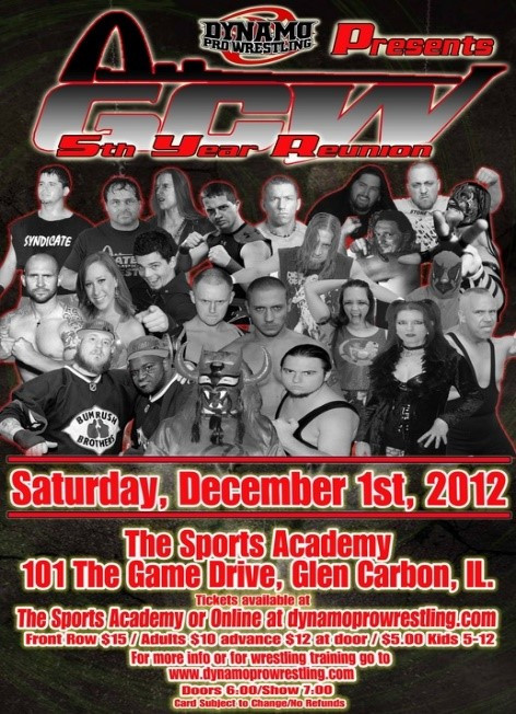 Dynamo Pro Wrestling – GCW 5th Year Reunion – December 1st, 2012 (Promotional poster courtesy of Dynamo Pro Wrestling)