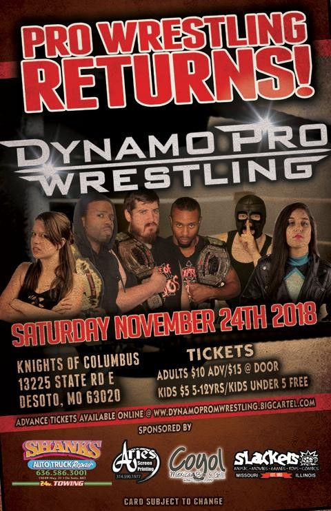 The Dynamo Pro Wrestling heavyweight championship changed hands twice on  Saturday, November 24th, 2018 in DeSoto, Missouri  (Promotional poster courtesy of Dynamo Pro Wrestling)