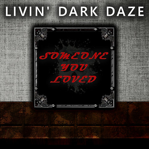 "Livin' Dark Daze - ""Someone You Loved"" (Lewis Capaldi Cover)"