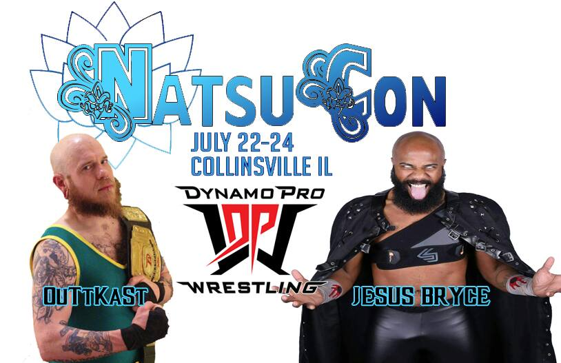 (Dynamo Pro Wrestling D-1 Champion Outtkast vs. Jesus Bryce - NatsuCon Promotional Flyer –  Courtesy of Dynamo Pro Wrestling and NatsuCon)