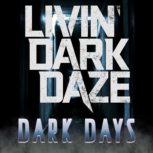 "Livin' Dark Daze - ""Dark Days"""