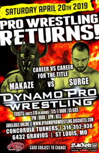 "Dynamo Pro Wrestling heavyweight champion ""The Wind of Destruction"" Makaze vs. ""Lights Out"" Adrian Surge in a lumberjack strap match for the Dynamo Pro Wrestling heavyweight championship (Promotional poster courtesy of Dynamo Pro Wrestling)"
