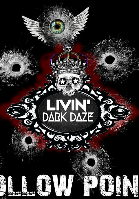 "Livin' Dark Daze - ""Hollow Points"""