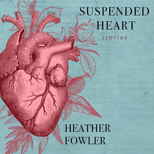 SUSPENDED HEART: STORIES