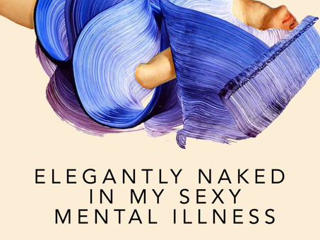 Elegantly Naked in My Sexy Mental Illness by Heather Fowler drops Valentine's Day 2020.