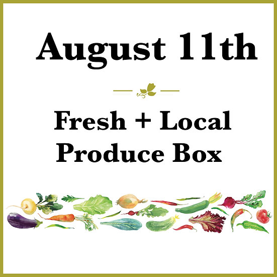 August 11th Pick Up - Fresh Produce Box