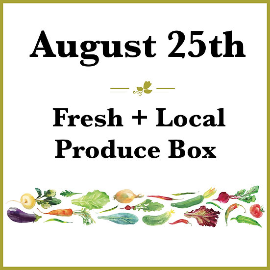August 25th Pick Up - Fresh Produce Box