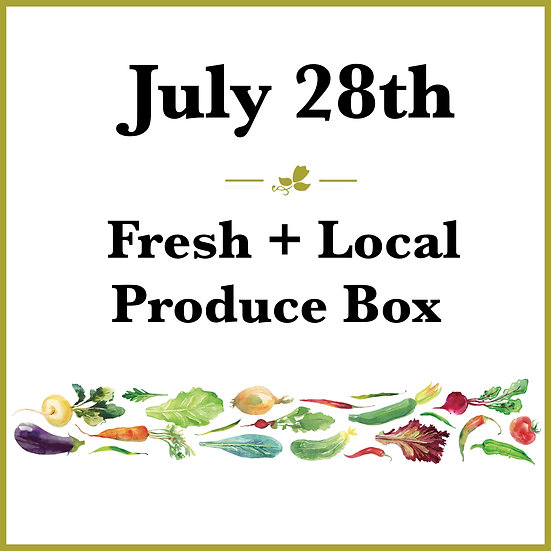July 28th Pick Up - Fresh Produce Box