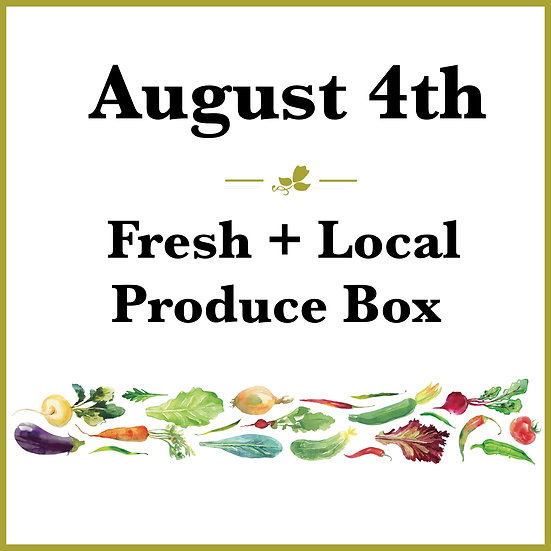 August 4th Pick Up - Fresh Produce Box
