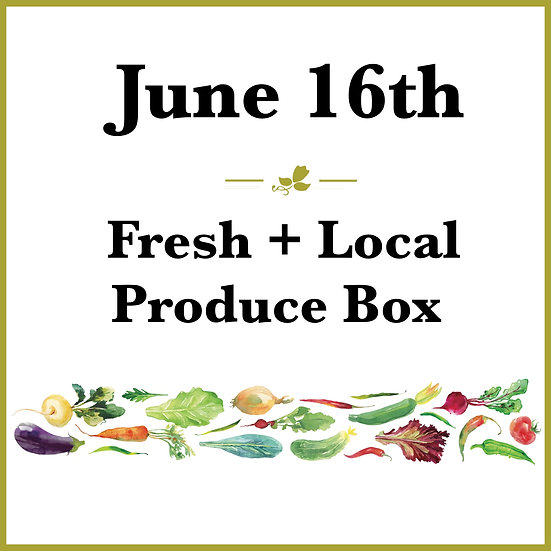 June 16th Pick Up - Fresh Produce Box
