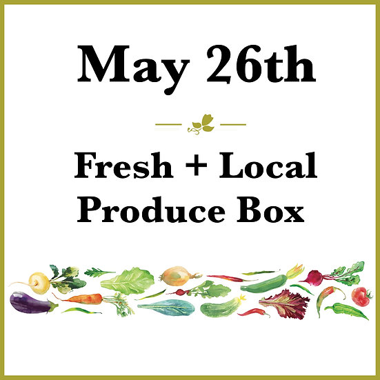 May 26th Pick Up - Fresh Produce Box