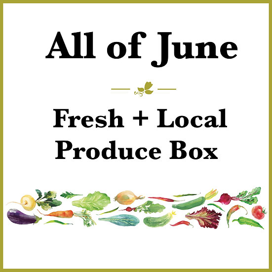 All of June Pick Up - Fresh Produce Box
