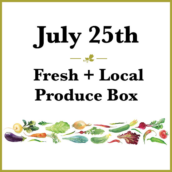 Fresh Produce Box - July 25th Pick Up
