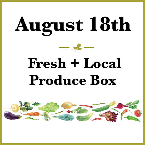 August 18th Pick Up - Fresh Produce Box