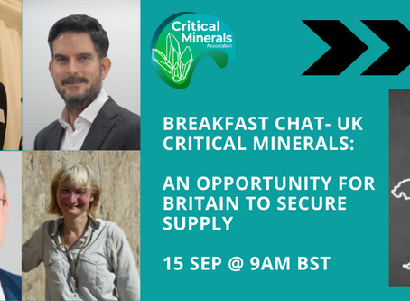 Breakfast Chat: UK Critical Minerals - An Opportunity to Secure Supply