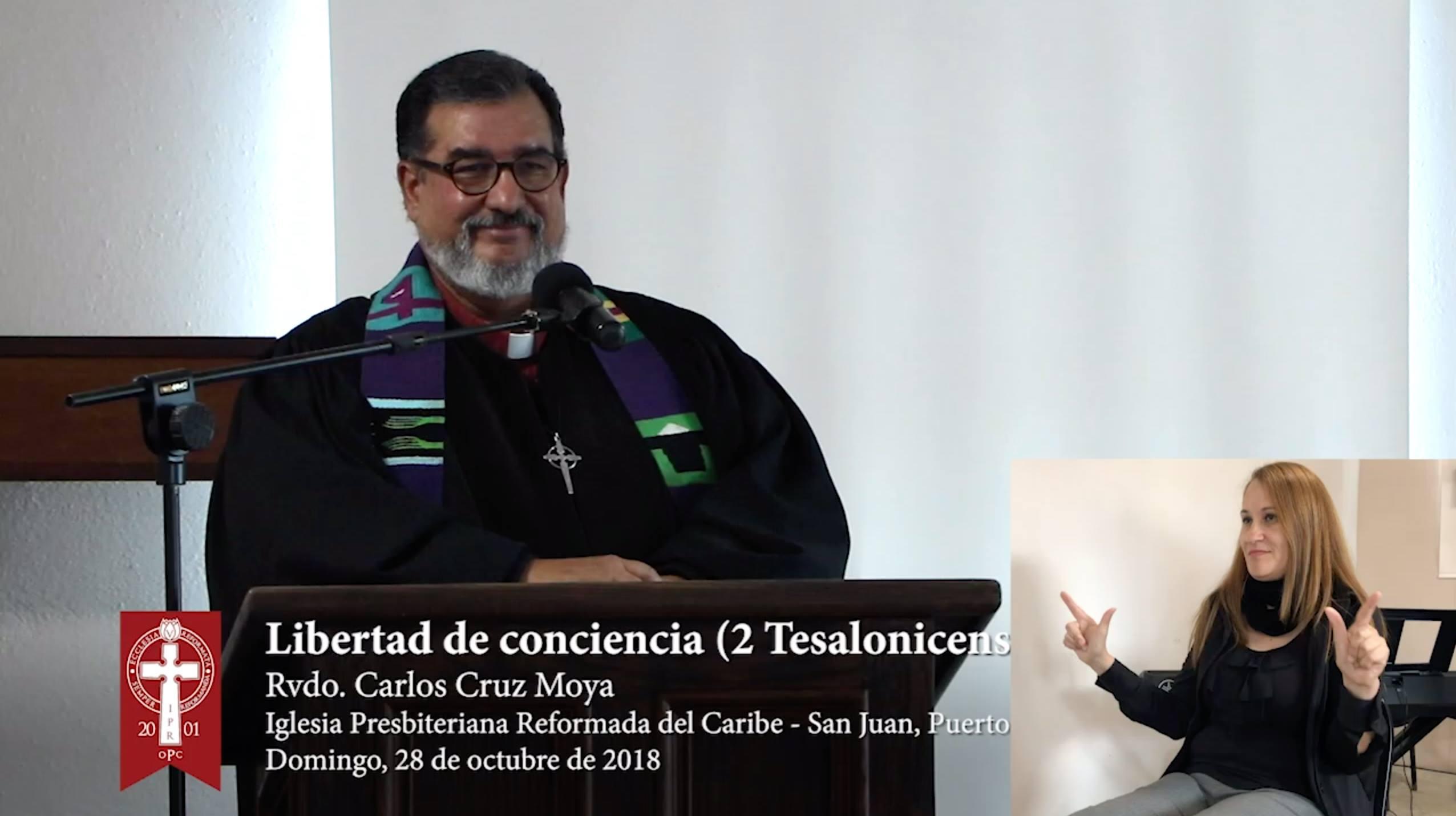 Sermón 2018-10-28: Libertad de Conciencia (2 Tesalonicenses 3:1-5) - Rvdo. Carlos M. Cruz Moya