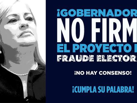 Gobernadora, NO FIRME EL PROYECTO DE FRAUDE ELECTORAL
