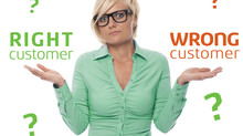 Are the wrong customers hurting your business?