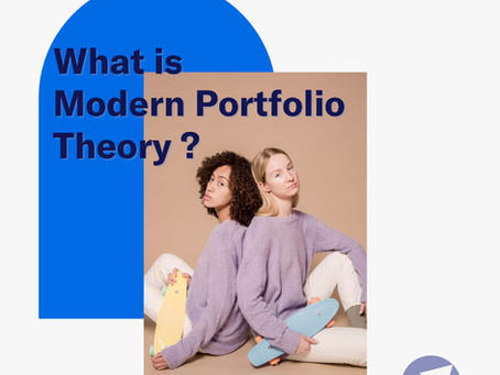 What is Modern Portfolio Theory? And What It Means For You.