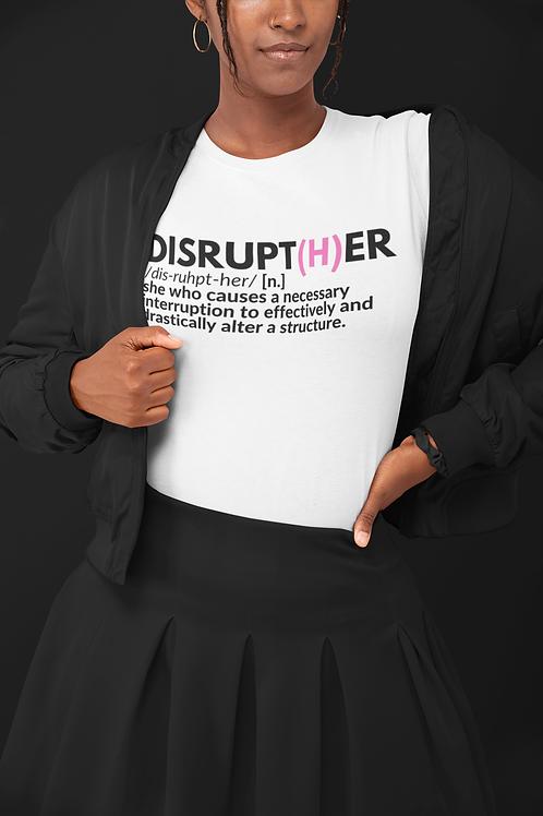Disrupt(H)er Definition Tee